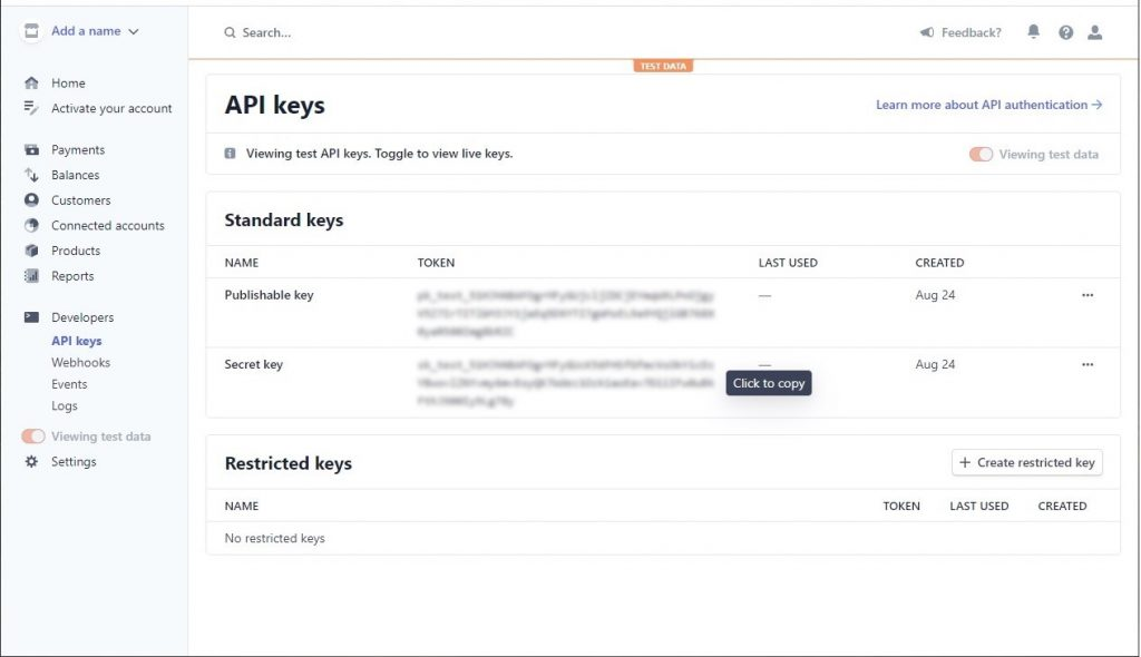 Get your Stripe API secret key on the API keys page in your Developer Dashboard