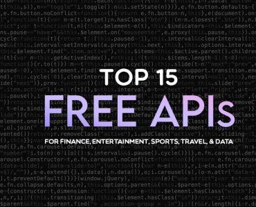 Top 15 Free APIs for Finance, Entertainment, Sports, Travel, & Data