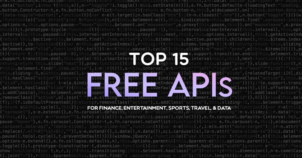 Top 15 Free APIs for Finance, Entertainment, Sports, Travel, & Data