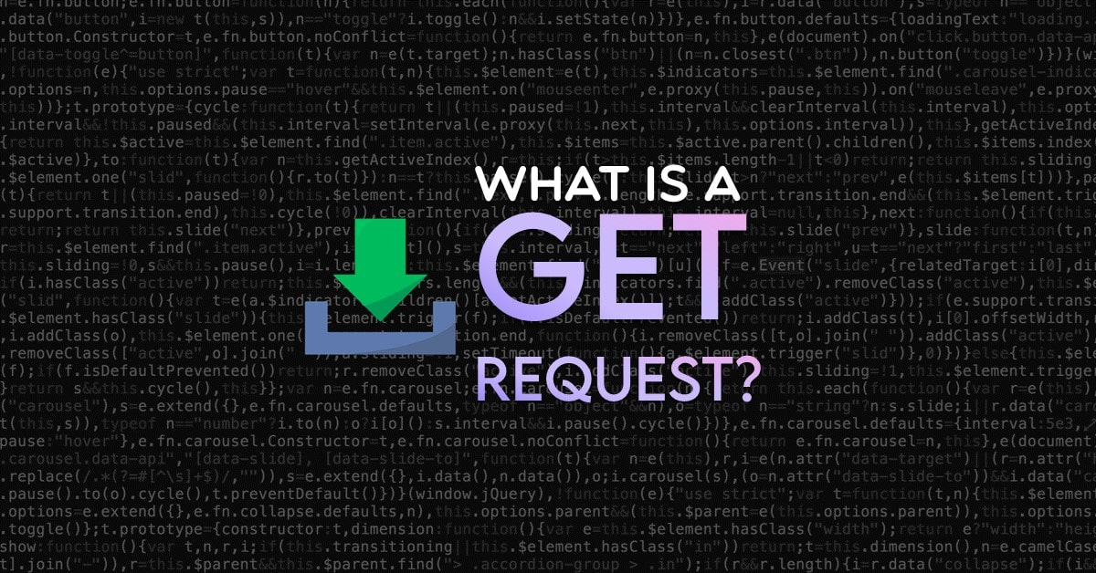 What is a GET request?