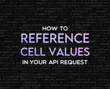 How to Reference Cell Values in your API request