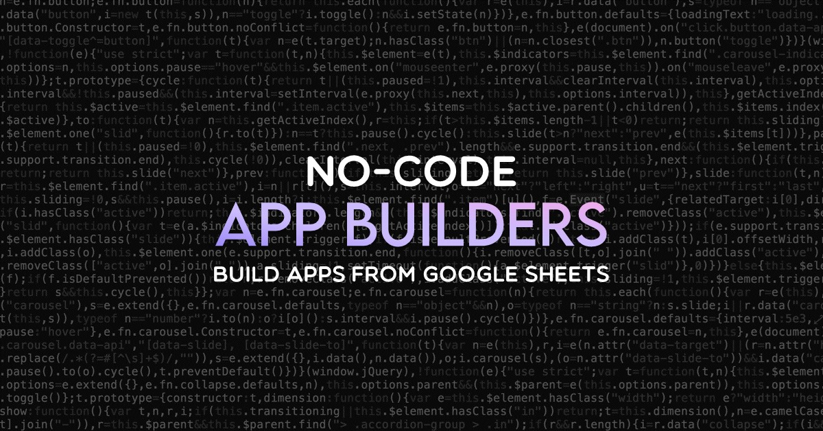 No-code app builders - build apps from Google Sheets