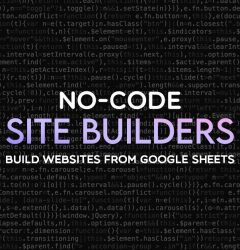 No-code Site Builders - Build websites from Google Sheets