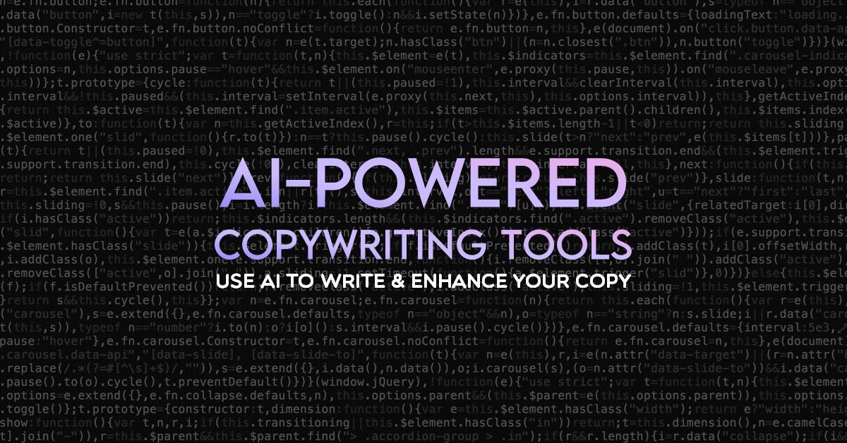 AI-Powered Copywriting Tools - Use AI to Write & Enhance Your Copy