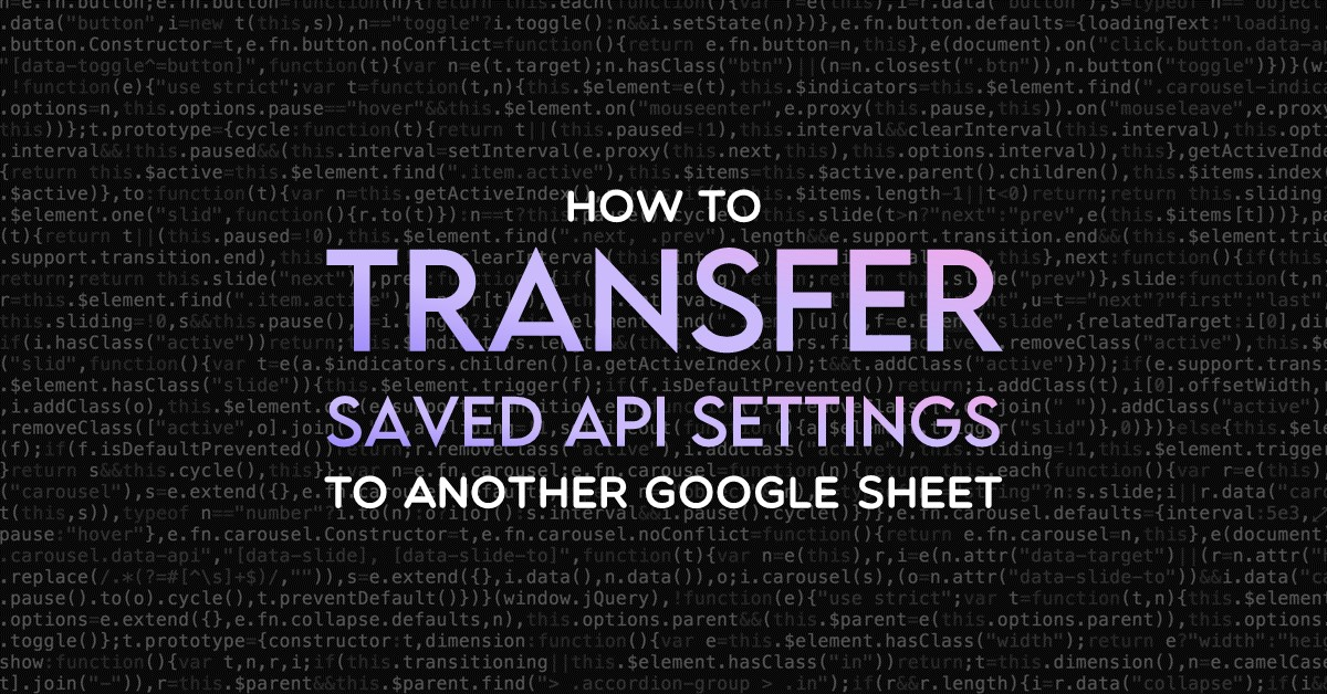 How to transfer saved API settings to another Google Sheet