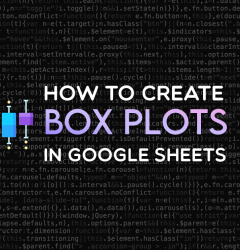 How to create box plots In GOOGLE SHEETS